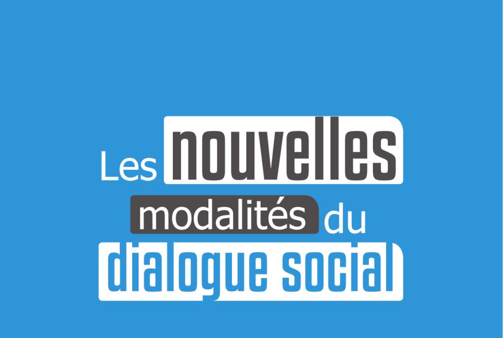Les nouvelles modalités du dialogue social